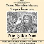 2018_Nie tylko Noe_Tomasz Niewiadomski i Grzegorz Janusz_plakat i zaproszenie